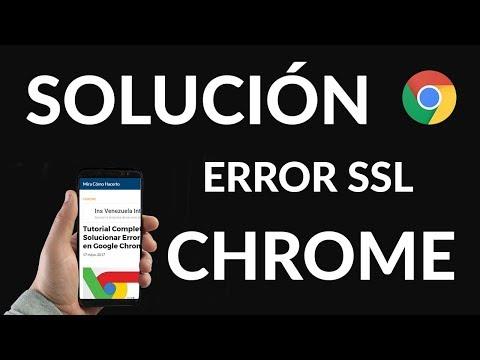 ¿Cómo Solucionar Error SSL en Google Chrome?