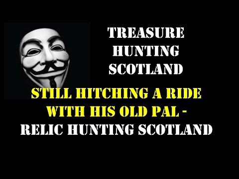 TREASURE HUNTING SCOTLAND Really???