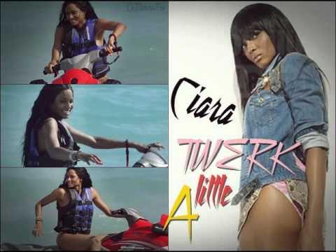 Ciara - Twerk A Little [ HOT NEW SONG 2011 ]