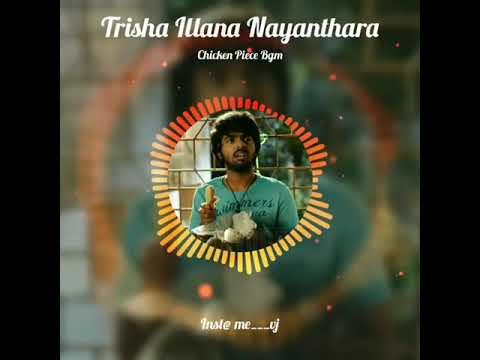 Trisha illana Nayanthara BGM | Chicken Piece BGM