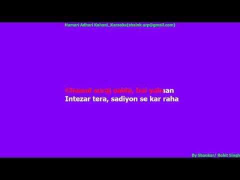 Humari Adhuri Kahani Karaoke Full HD