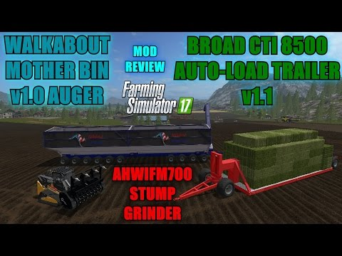 "Farming Simulator 17 - New Stump Grinder, CTI Auto-Load Trailer, Walkabout Mother Bin""Mod Review"""