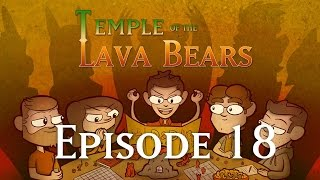 temple of the lava bears ep18