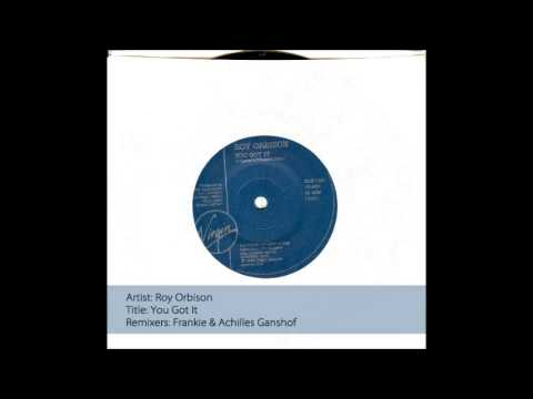 Roy Orbinson - You Got It (Frankie & Achilles Ganshof remix)
