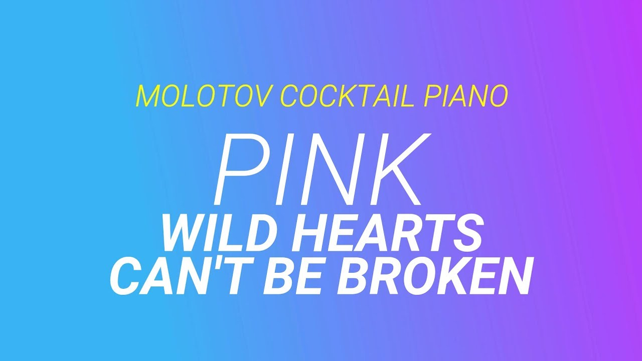 wild hearts can 39 t be broken pink cover by molotov cocktail piano youtube. Black Bedroom Furniture Sets. Home Design Ideas