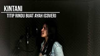 Download Mp3 Kintani - Titip Rindu Buat Ayah  Cover