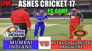 ????LIVE MI VS RCB T20 MATCH ON ASHES CRICKET 17 PC GAME | IPL 2019 T20 MATCH