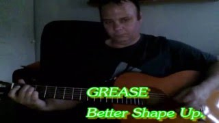 GREASE  - You better shape up ( Cover )