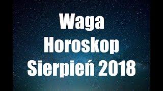 Waga Horoskop Sierpień 2018