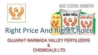 Right Price And Right Choice - GUJARAT NARMADA VALLEY FERTILIZERS and CHEMICALS LTD