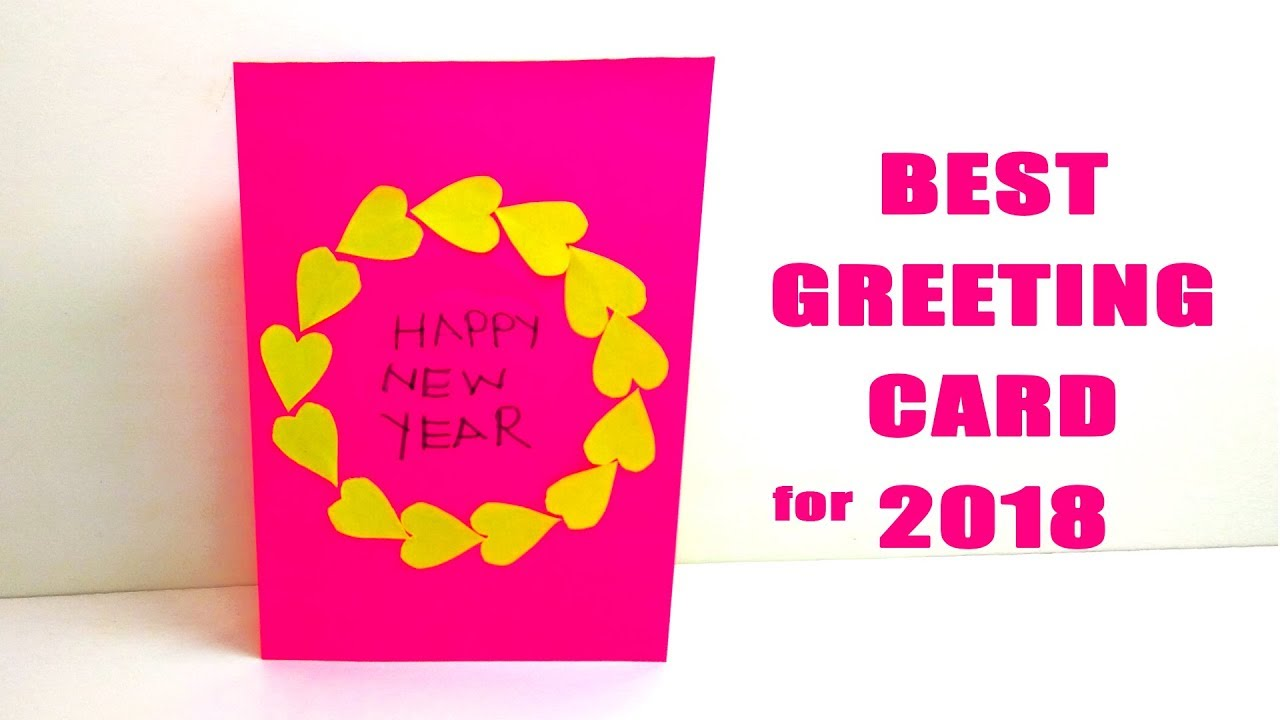 Best Greeting Card 2018 How To Make Happy New Year Card New Year