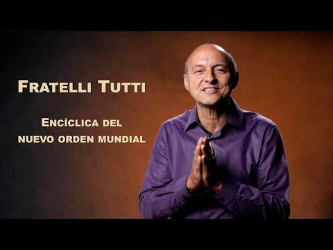17 Encíclica del Nuevo Orden Mundial - FRATELLI TUTTI - La Tormenta Perfecta
