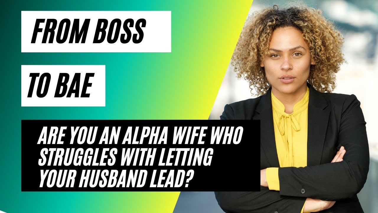How to Let Go of the Control And Allow Your Husband to Lead