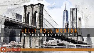 Jelly Roll Morton - New York Days (1928-1930)