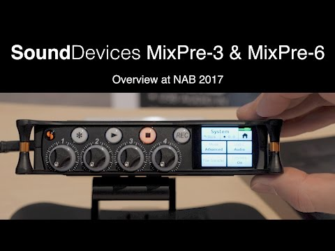 Sound Devices MixPre-3 & MixPre-6: First Look with Paul Isaacs
