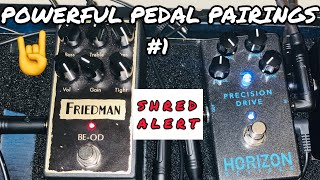 POWERFUL PEDAL PAIRINGS #1: Friedman BE-OD + Horizon Devices Precision Drive
