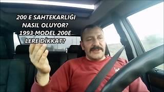 200E SAHTEKARLIĞI NASIL OLUYOR?  1993 MODEL 200E LERE DİKKAT!!!