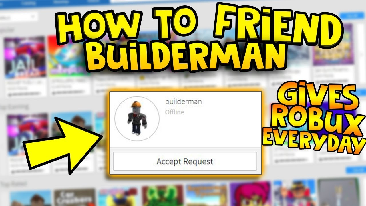 How To Friend Builderman On Roblox Works Youtube