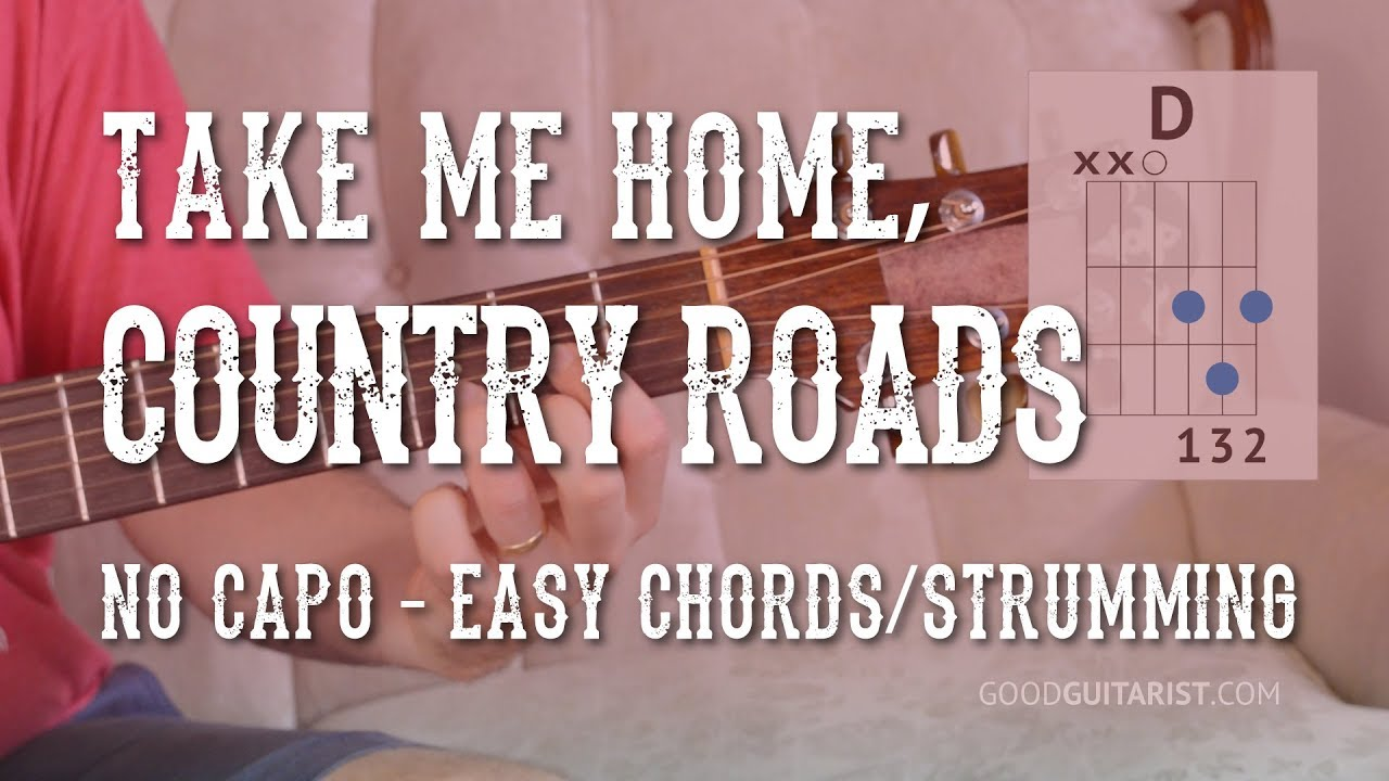 Country Roads Guitar Tutorial Easy Chords Strumming And