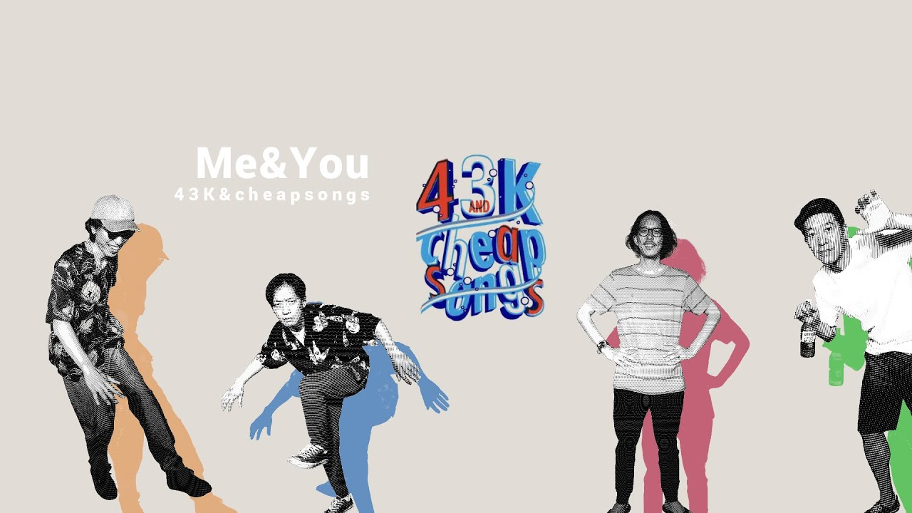 43K&cheapsongs - Me&You[Musicvideo]