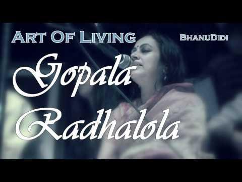 Gopala Radhalola || Bhanu Didi Art Of Living Bhajans