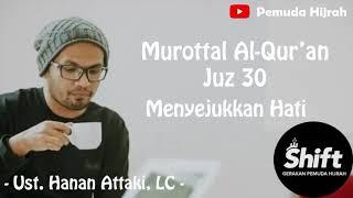 Download Mp3 Murottal Al Qur an Juz 30 Menyejukkan Hati Ust Hanan Attaki