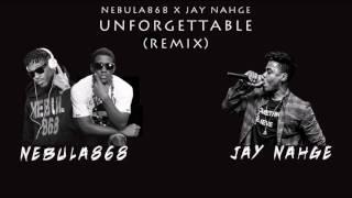 nebula868 x jay nahge unforgettable remix 2017 release