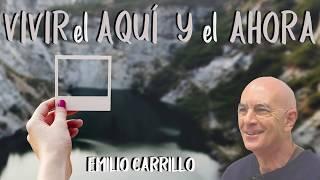 El Aquí y el Ahora - Emilio Carrillo