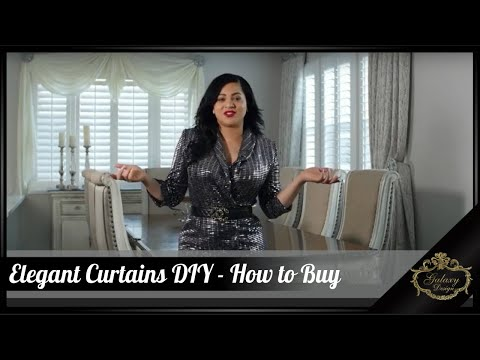 Elegant Curtains DIY – How to Buy Curtains | Galaxy Design Video #212