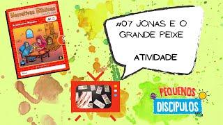Narrativas Bíblicas 08: #07 - Jonas e o grande peixe - Atividade