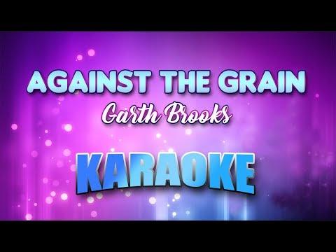 Against The Grain - Garth Brooks (Karaoke version with Lyrics)