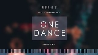 How to Play Drake ft. Wizkid & Kyla - One Dance | Theory Notes Piano Tutorial