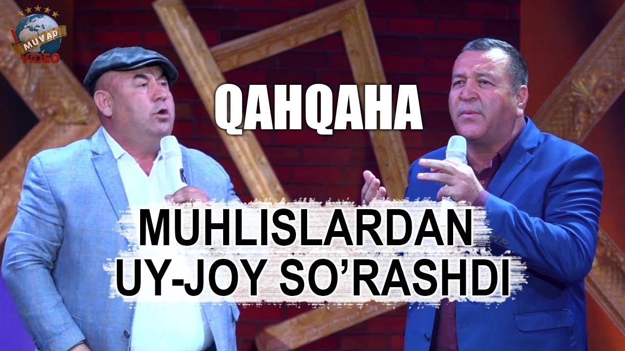 Qahqaha - Muhlislardan uy - joy so`rashdi