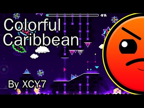Geometry Dash [2.0]  Colorful Caribbean By XCY7