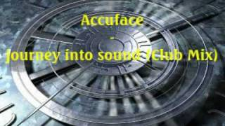 Accuface - Journey into sound (Club Mix)