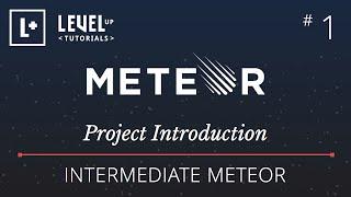 Intermediate Meteor Tutorial #1 -  Project Introduction