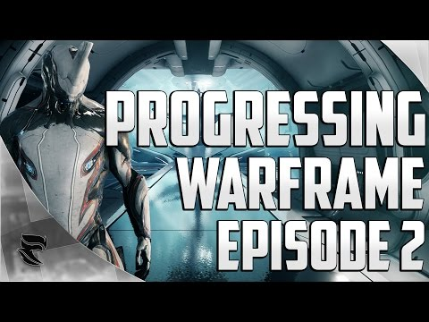 Progressing Warframe Episode #2 | The Start Chart Experience.