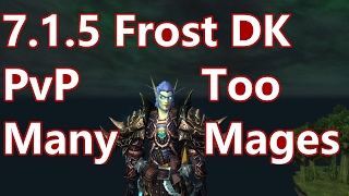 WoW - 7.1.5 Frost Death Knight PvP - Too Many Mages - Battleground w/Commentary