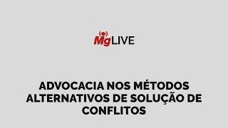 Advocacia nos métodos alternativos de solução de conflitos