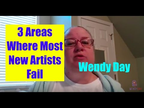 3 Areas Where Most New Artists Fail | Wendy Day