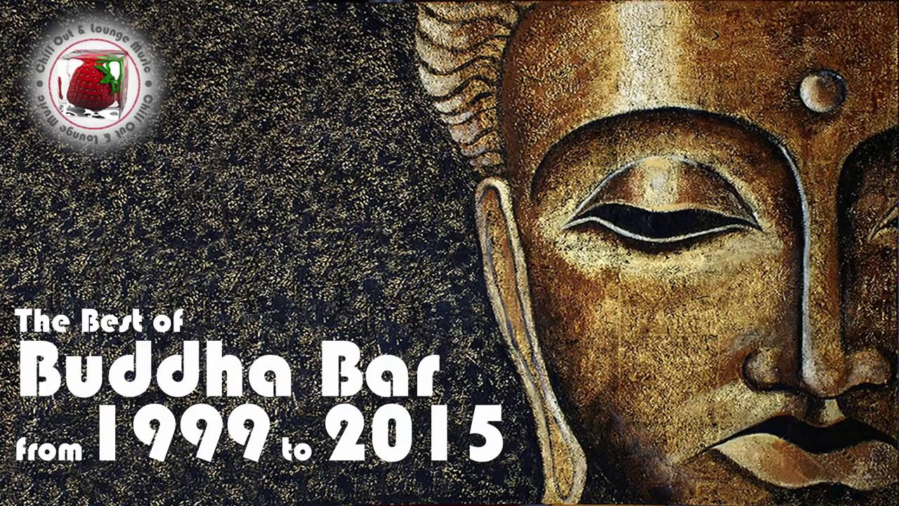 2015 >> Buddha Bar The Best Of Buddha Bar From 1999 To 2015 Downtempo Vo