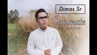 Dimas Sr - Soulmate (cover) Original by.Kahitna