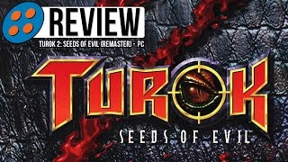 Turok 2: Seeds of Evil (Remaster) Video Review