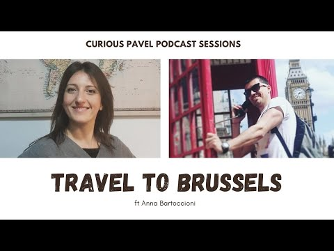 🇧🇪 PODCAST 005: Travel to Brussels ft Anna Bartoccioni