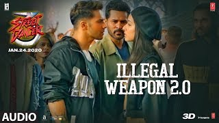 Full Audio:Illegal Weapon 2.0|Street Dancer 3D |Varun D,Shraddha K,Nora|Tanishk B,Jasmine S,Garry S