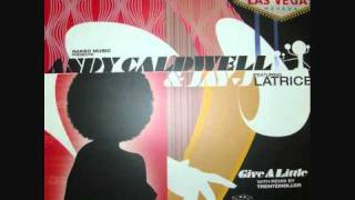 Andy Caldwell & Jay J Feat Latrice Barnett - Give A Little (Moulton