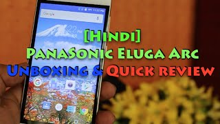 [Hindi] Panasonic Eluga Arc Unboxing and Hands on Review