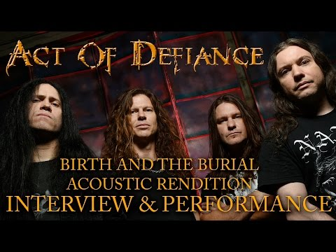 ACT OF DEFIANCE: Interview and Acoustic performance of BIRTH AND THE BURIAL on BEHIND THE INTERVIEW