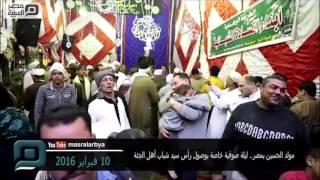 مصر العربية | مولد الحسين بمصر.. ليلة صوفية خاصة بوصول رأس سيد شباب أهل الجنة