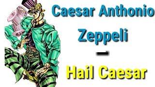 Caesar Anthonio Zeppeli - Hail Caesar (JJBA Musical Leitmotif)